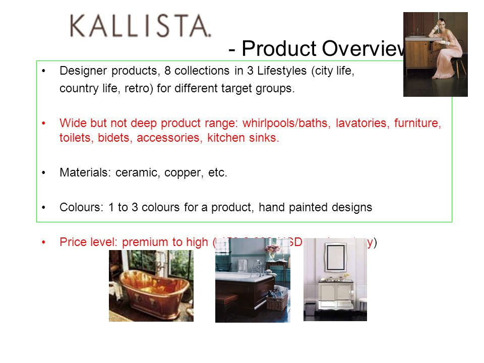 - Product Overview Designer products, 8 collections in 3 Lifestyles (city life, country life, retro) for different target groups.