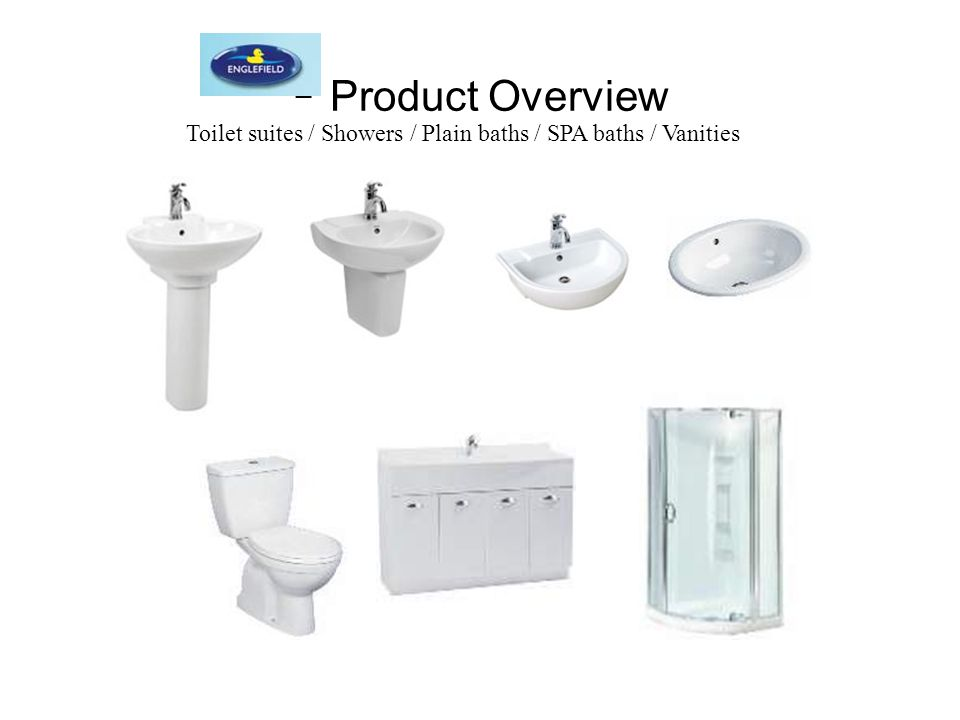 - Product Overview Toilet suites / Showers / Plain baths / SPA baths / Vanities