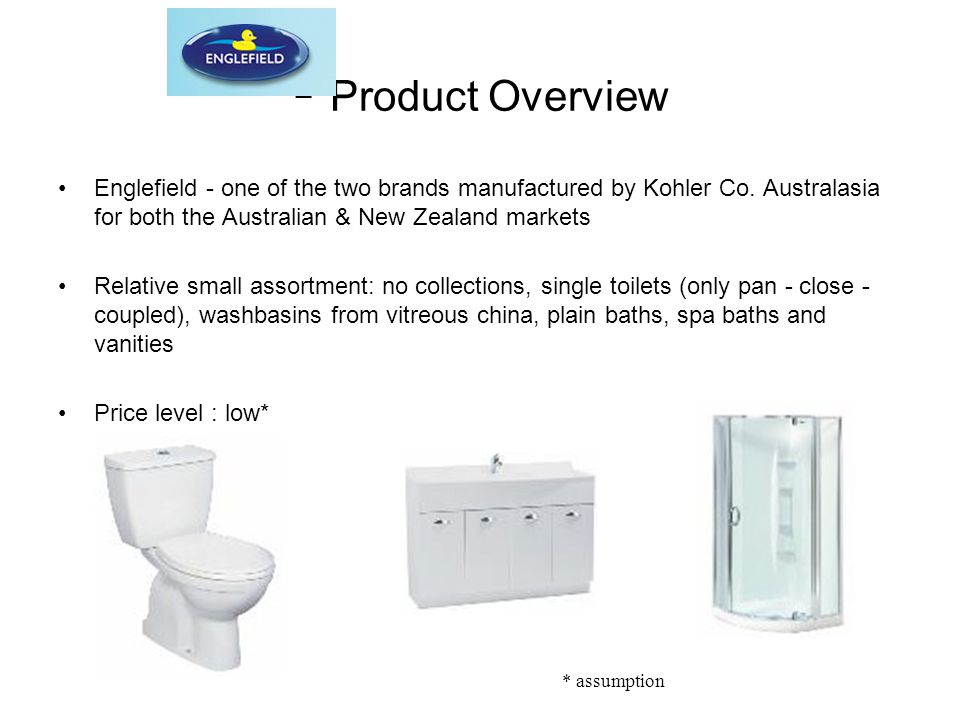 - Product Overview Englefield - one of the two brands manufactured by Kohler Co. Australasia for both the Australian & New Zealand markets.