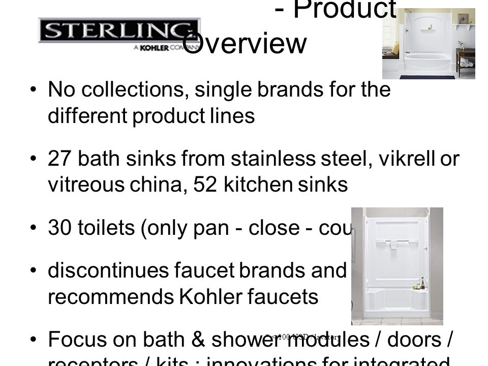- Product Overview No collections, single brands for the different product lines.