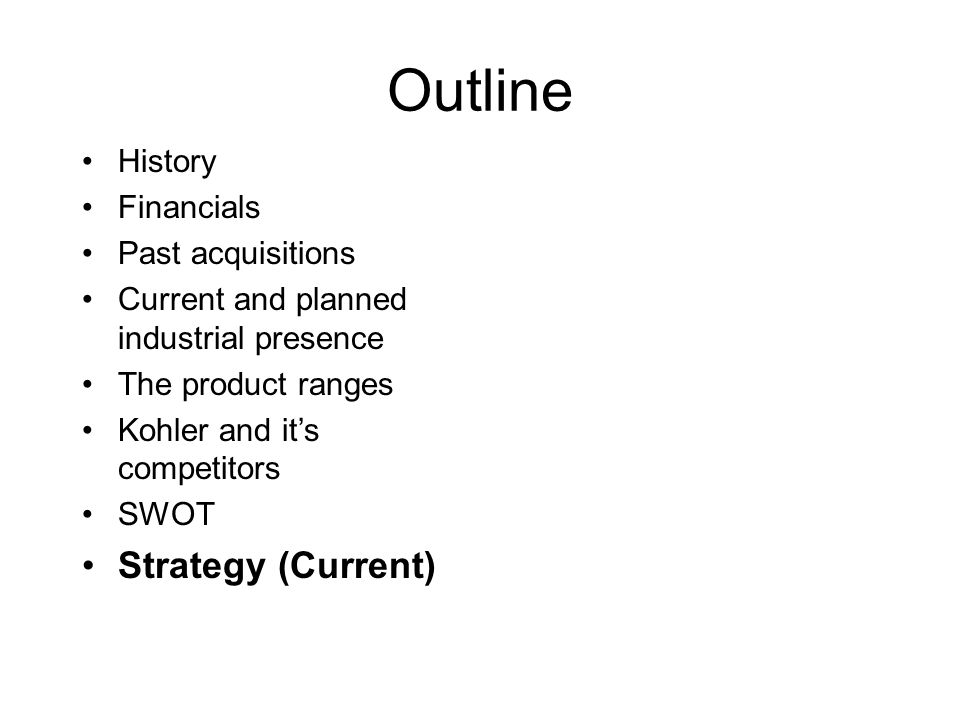 Outline Strategy (Current) History Financials Past acquisitions