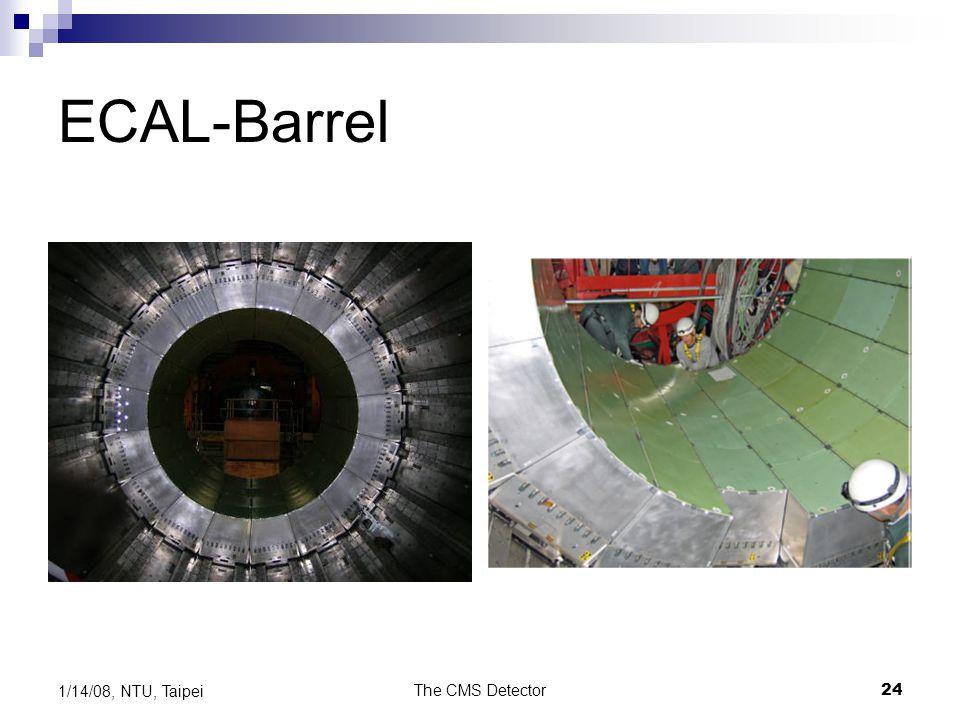 ECAL-Barrel 1/14/08, NTU, Taipei The CMS Detector