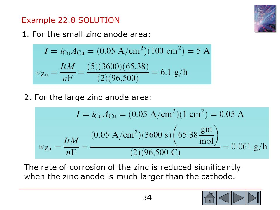 Example 22.8 SOLUTION 1. For the small zinc anode area: 2. For the large zinc anode area: