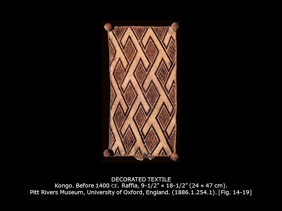 DECORATED TEXTILE Kongo. Before 1400 CE