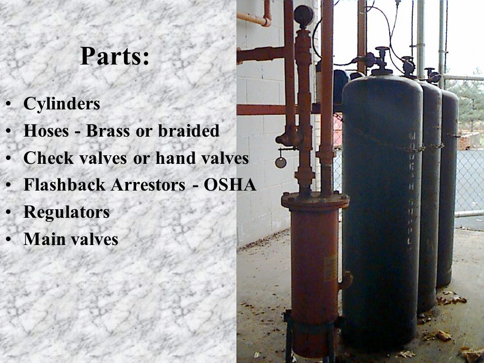 Parts: Cylinders Hoses - Brass or braided Check valves or hand valves