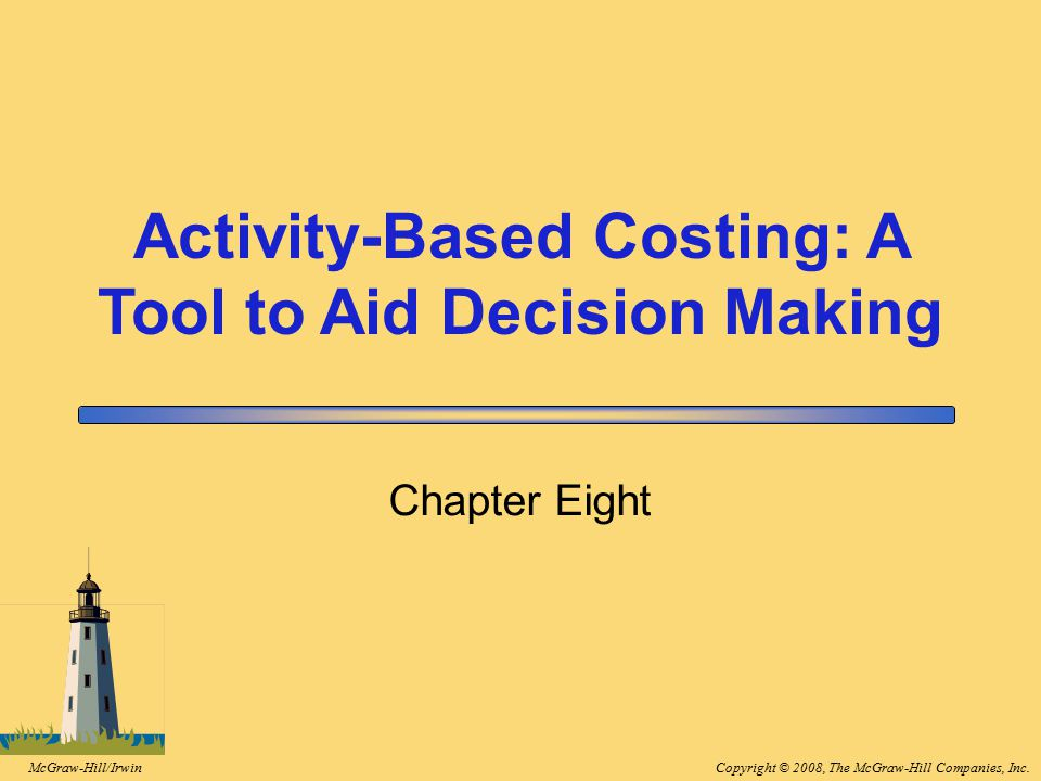 Activity-Based Costing: A Tool to Aid Decision Making