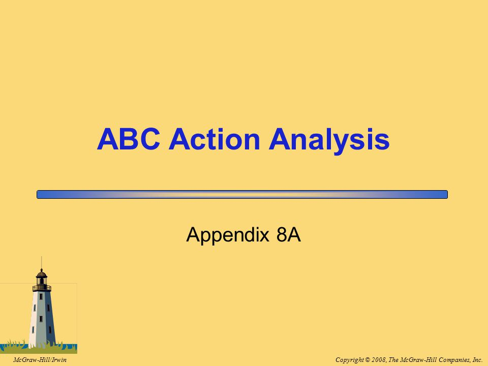 8-54 ABC Action Analysis Appendix 8A Appendix 8A: ABC Action Analysis.