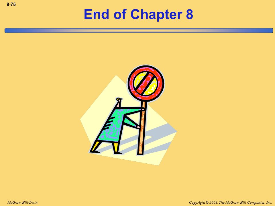 8-75 End of Chapter 8 End of Chapter 8.