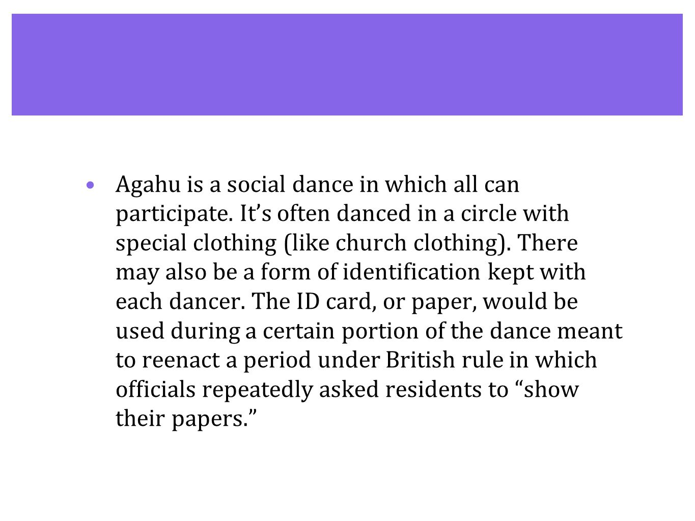 Agahu is a social dance in which all can participate