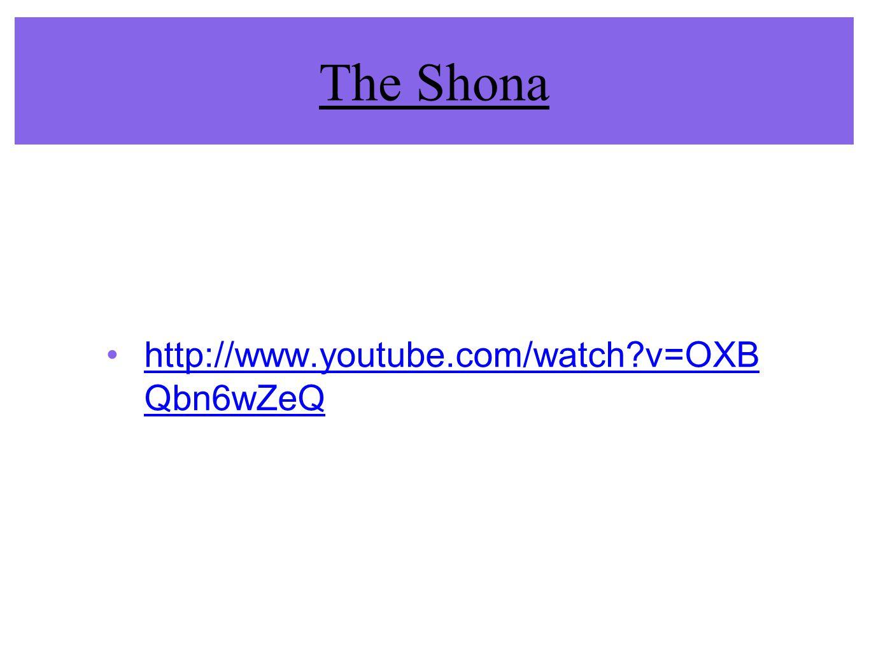 The Shona http://www.youtube.com/watch v=OXB Qbn6wZeQ
