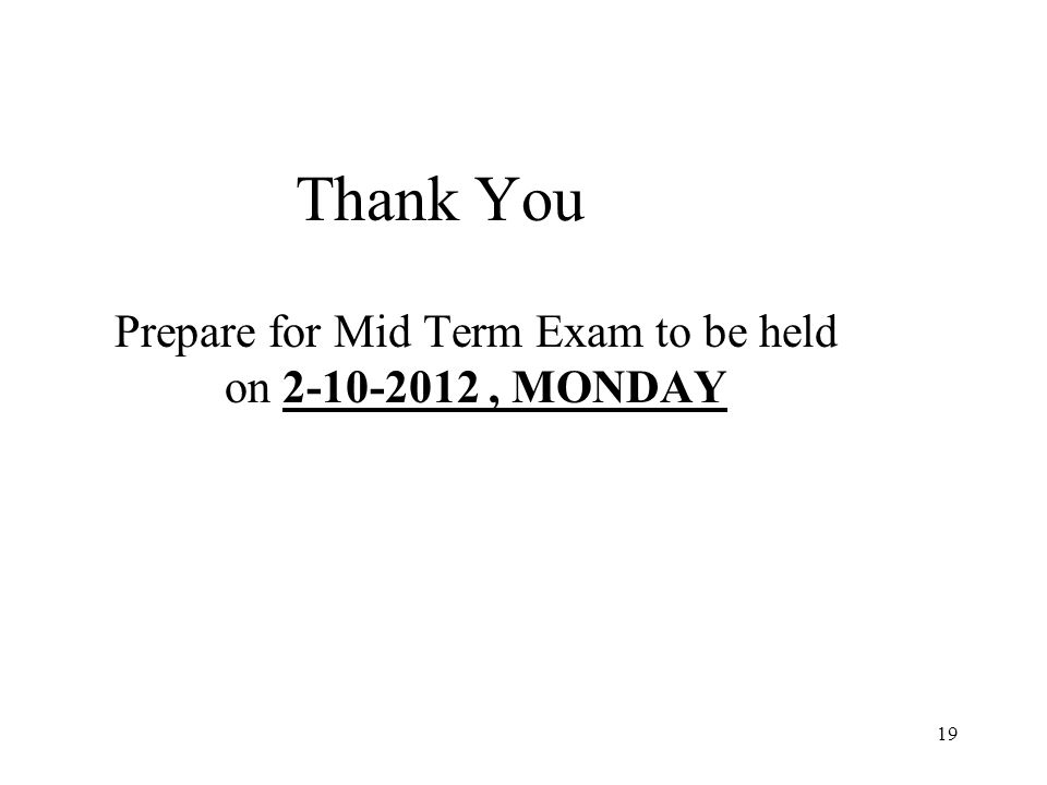 Prepare for Mid Term Exam to be held on 2-10-2012 , MONDAY