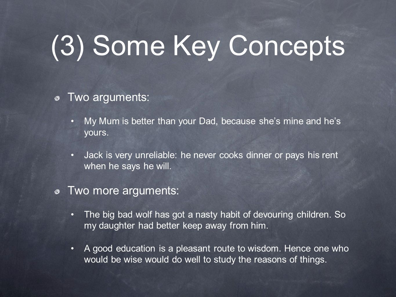 (3) Some Key Concepts Two arguments: Two more arguments: