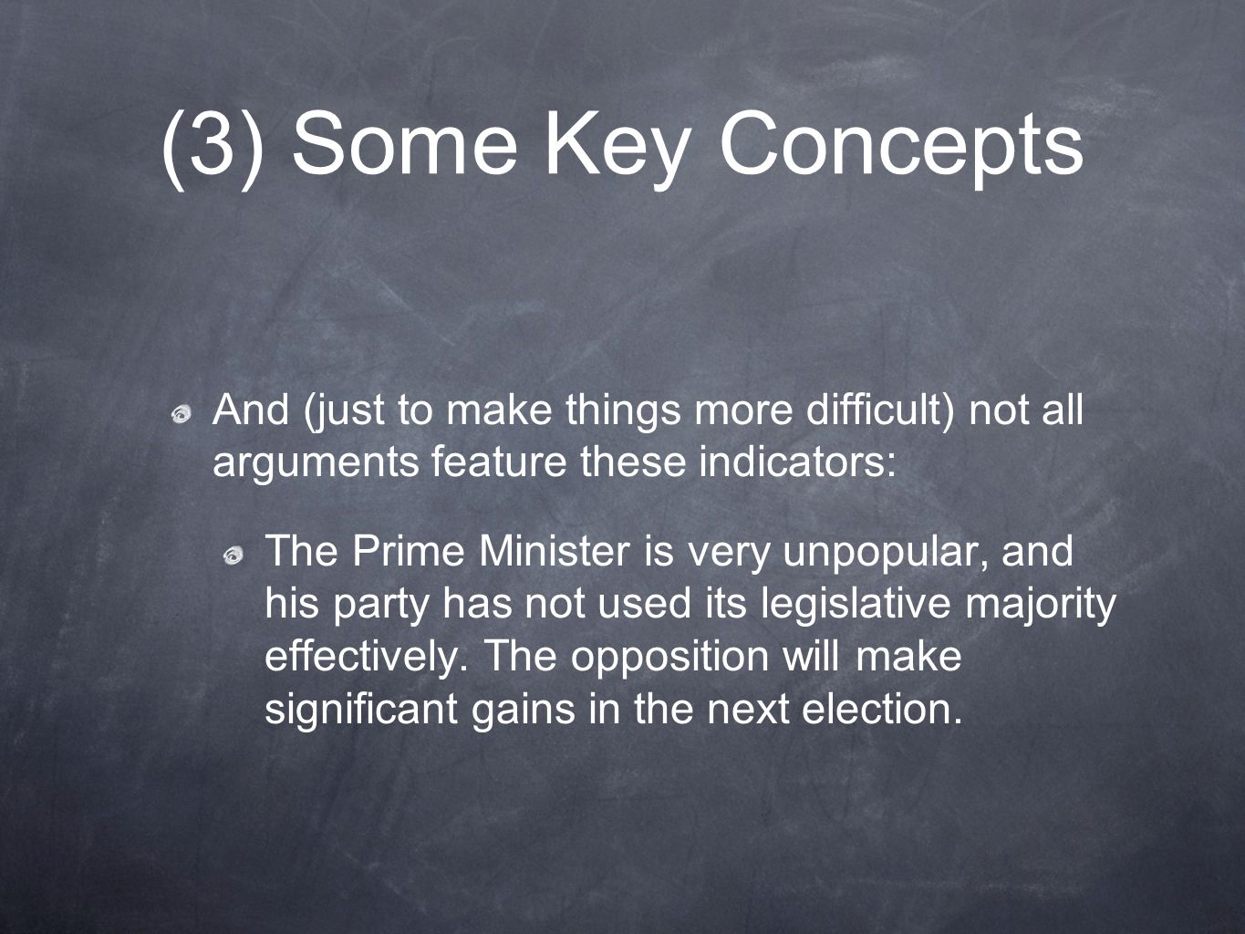 (3) Some Key Concepts And (just to make things more difficult) not all arguments feature these indicators: