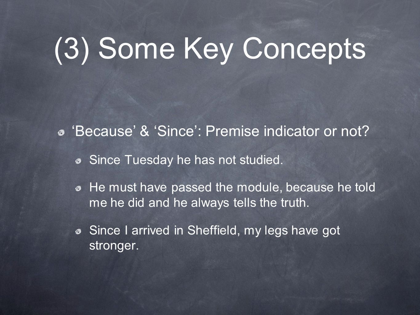 (3) Some Key Concepts 'Because' & 'Since': Premise indicator or not