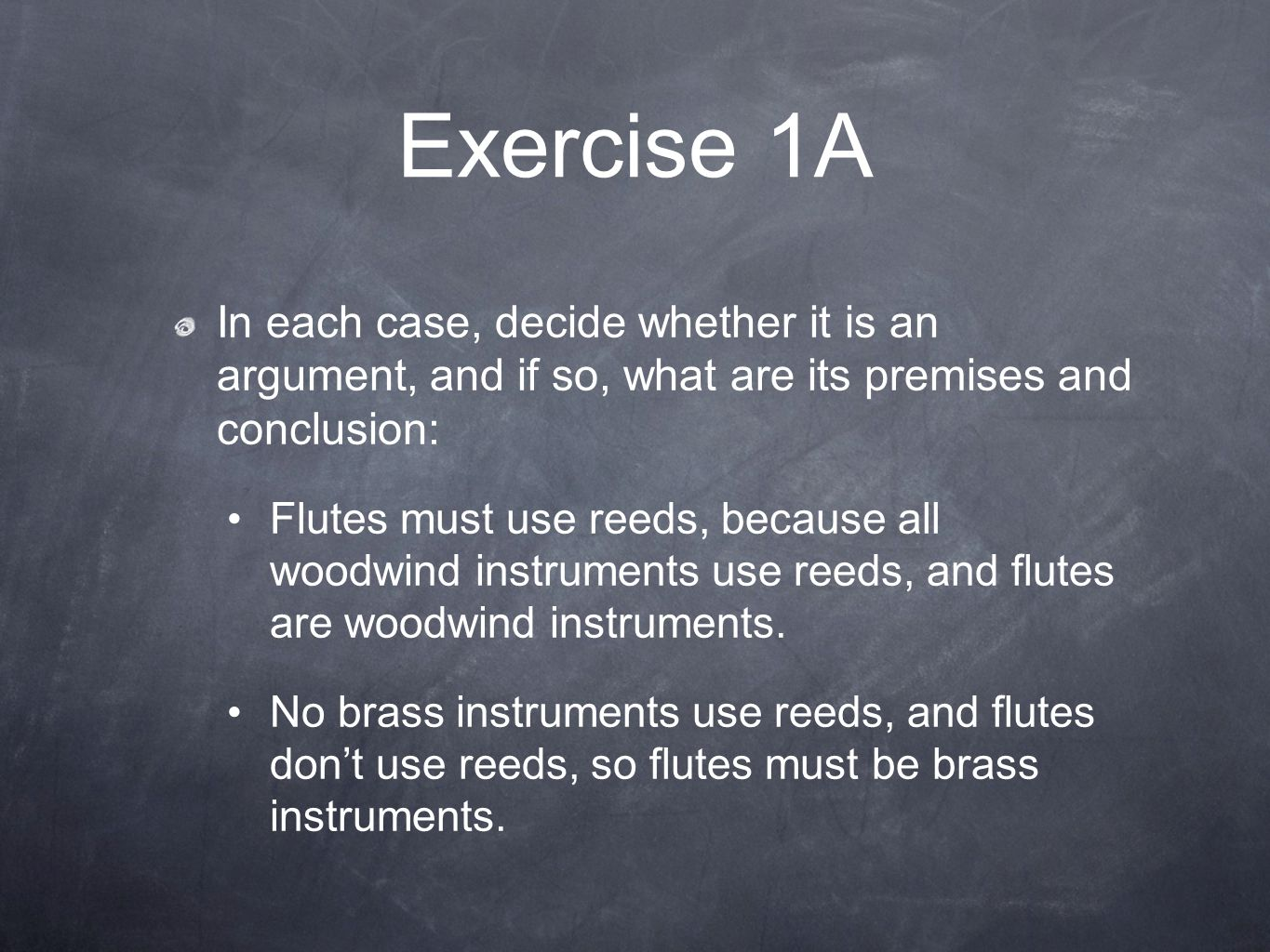 Exercise 1A In each case, decide whether it is an argument, and if so, what are its premises and conclusion: