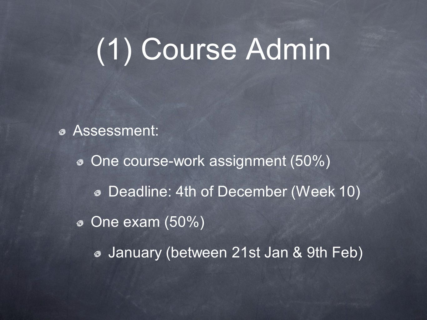 (1) Course Admin Assessment: One course-work assignment (50%)