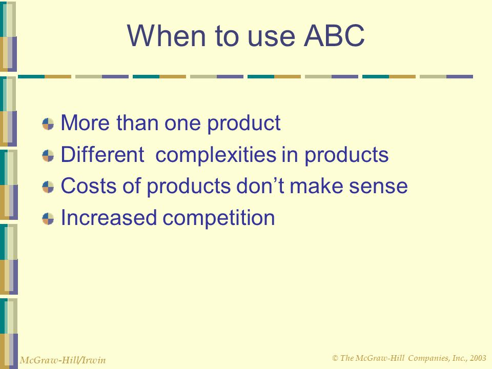 When to use ABC More than one product