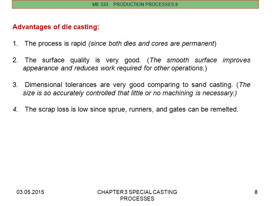 Advantages of die casting: