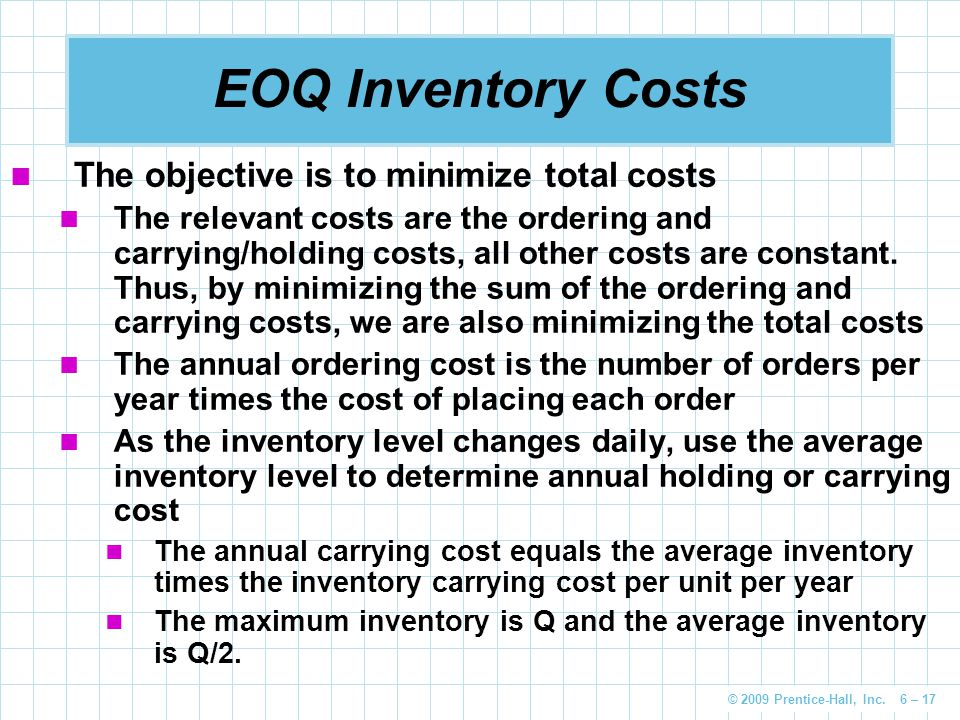 EOQ Inventory Costs The objective is to minimize total costs