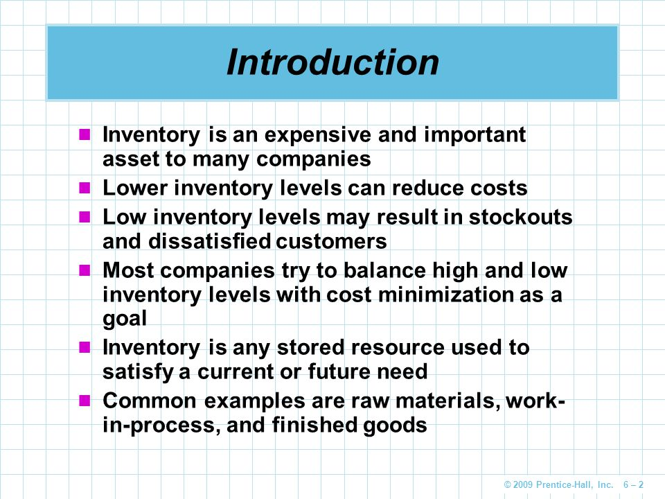 Introduction Inventory is an expensive and important asset to many companies. Lower inventory levels can reduce costs.