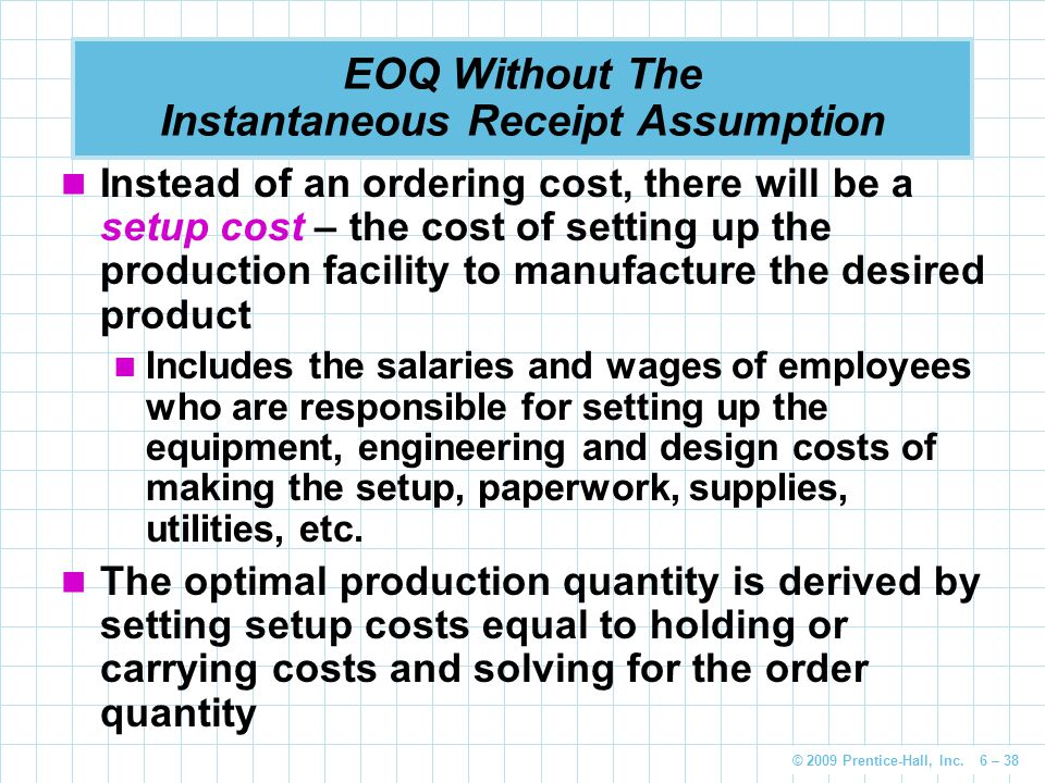 EOQ Without The Instantaneous Receipt Assumption