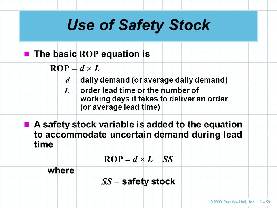 Use of Safety Stock The basic ROP equation is ROP  d  L