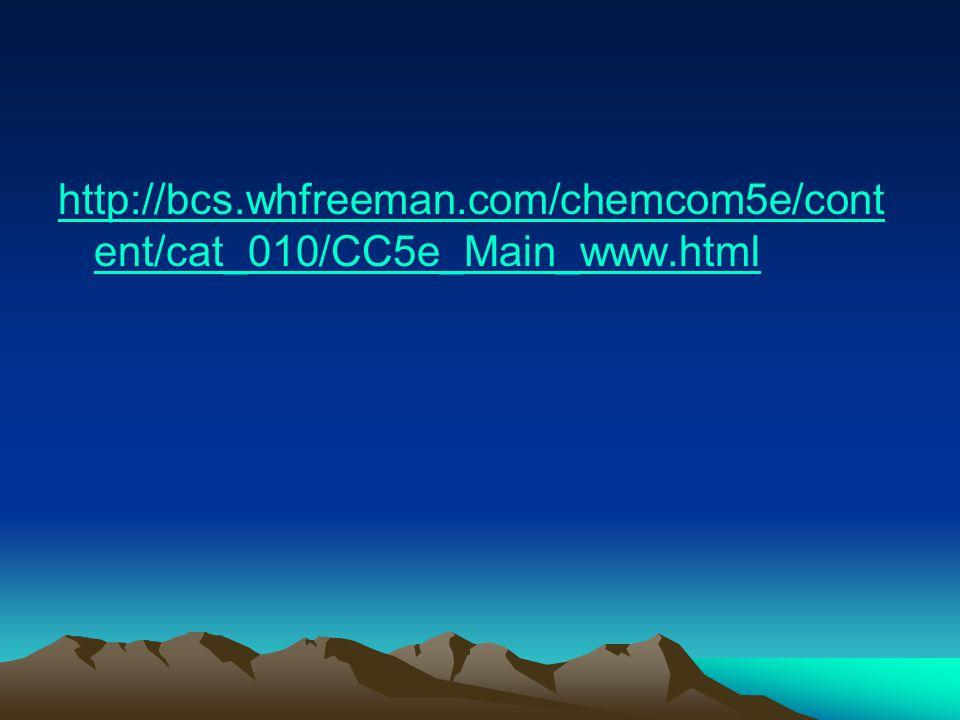 http://bcs. whfreeman. com/chemcom5e/content/cat_010/CC5e_Main_www