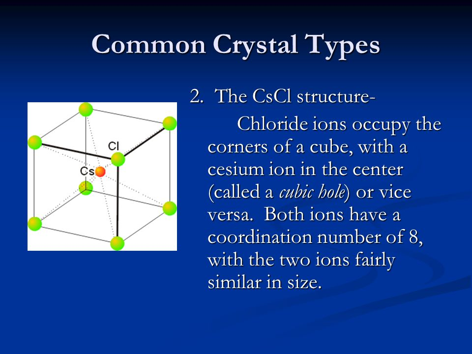 Common Crystal Types 2. The CsCl structure-