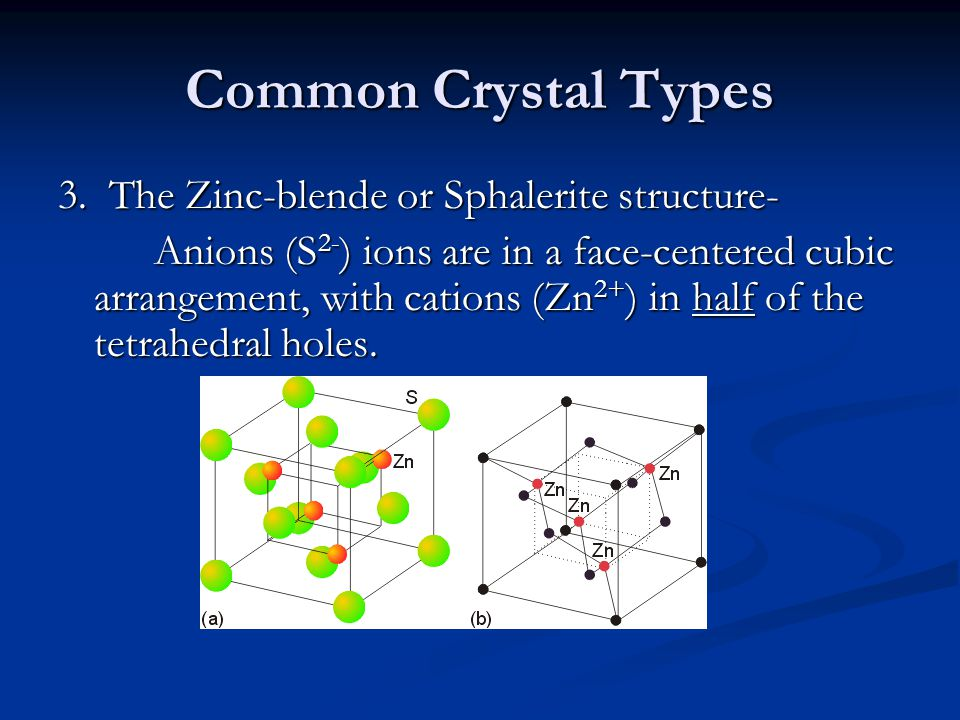 Common Crystal Types 3. The Zinc-blende or Sphalerite structure-