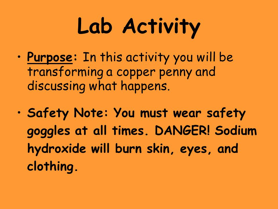 Lab Activity Purpose: In this activity you will be transforming a copper penny and discussing what happens.