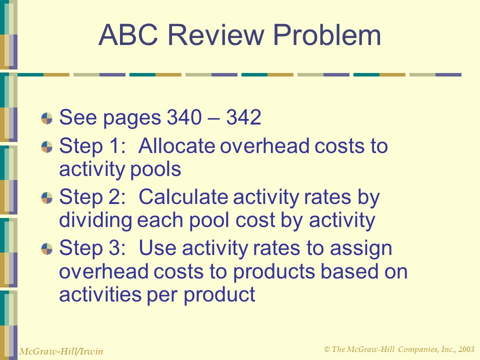 ABC Review Problem See pages 340 – 342