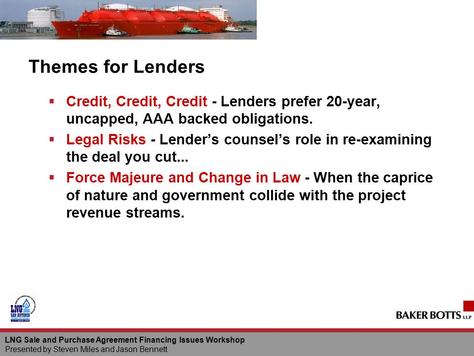 Themes for Lenders Credit, Credit, Credit - Lenders prefer 20-year, uncapped, AAA backed obligations.