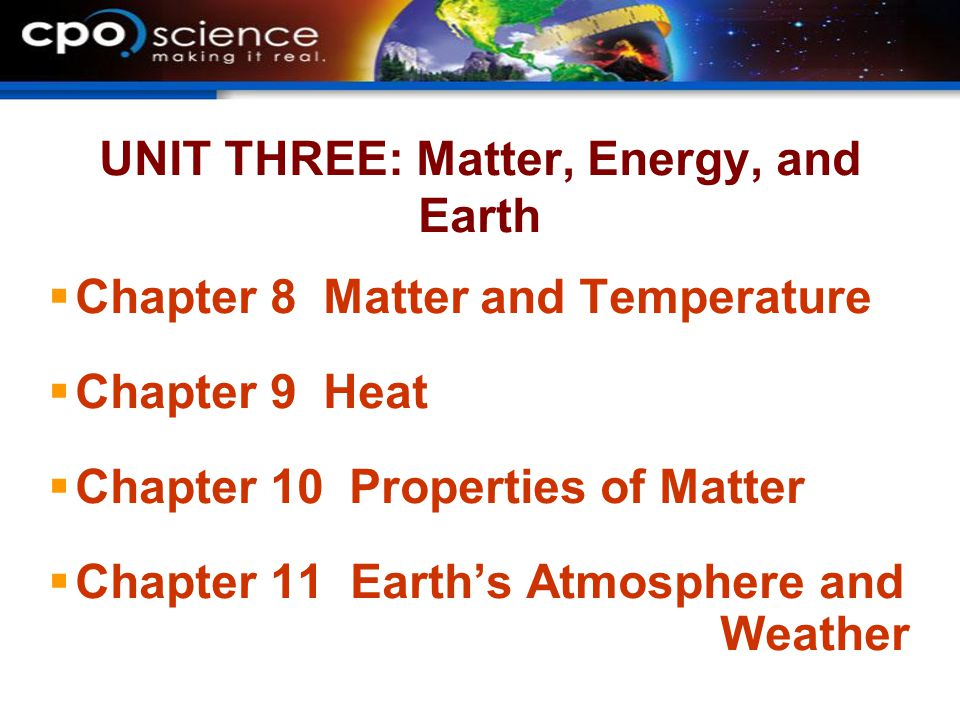 UNIT THREE: Matter, Energy, and Earth