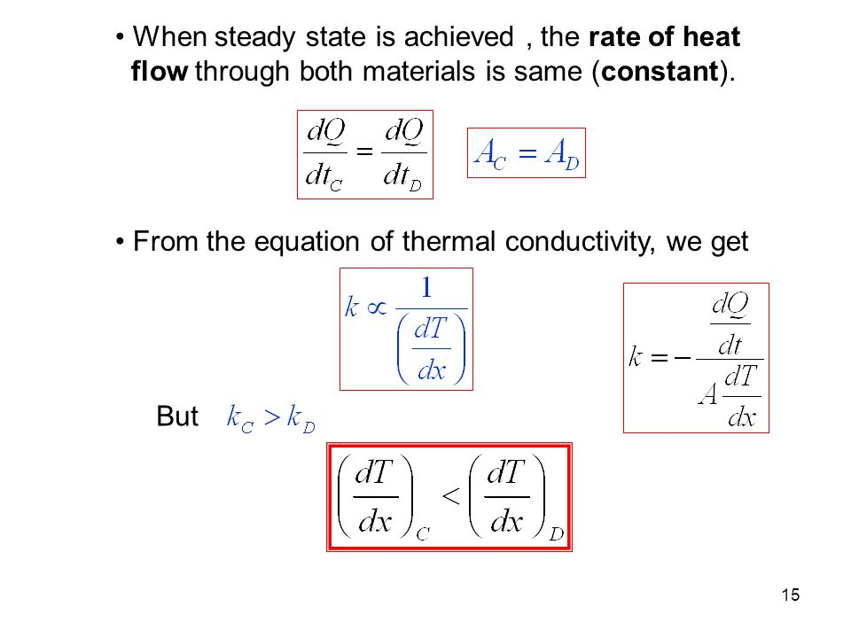 When steady state is achieved , the rate of heat