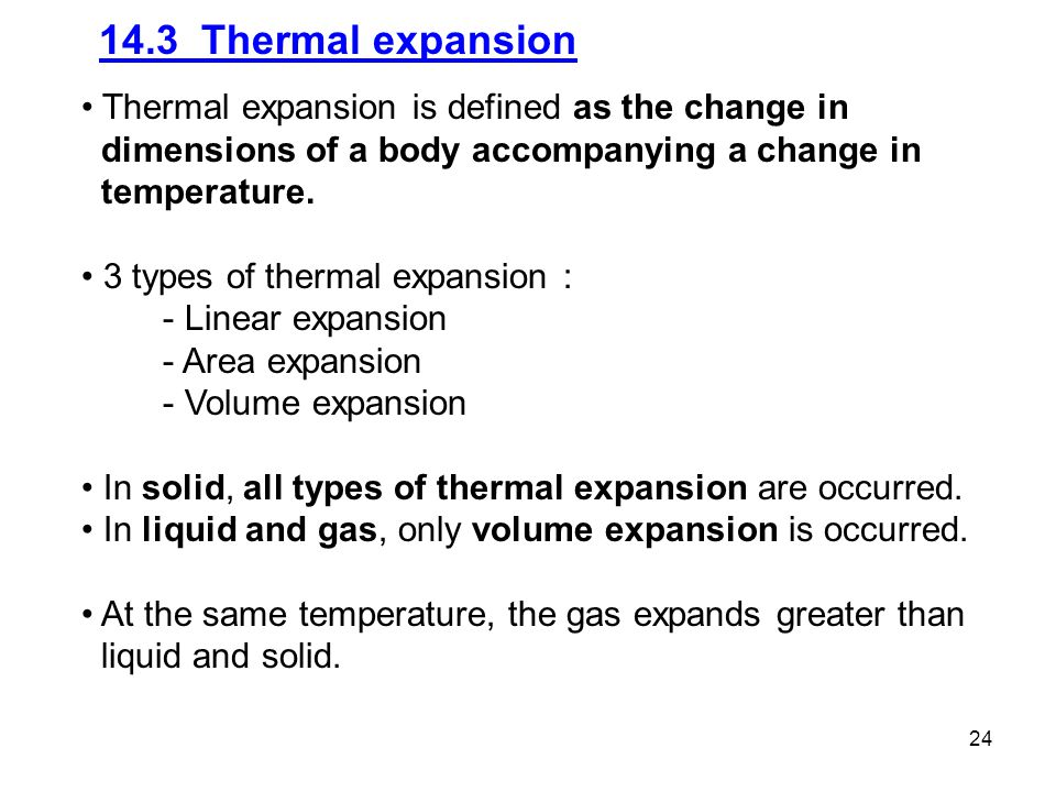 14.3 Thermal expansion Thermal expansion is defined as the change in