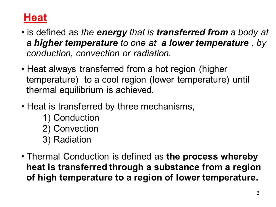 Heat is defined as the energy that is transferred from a body at