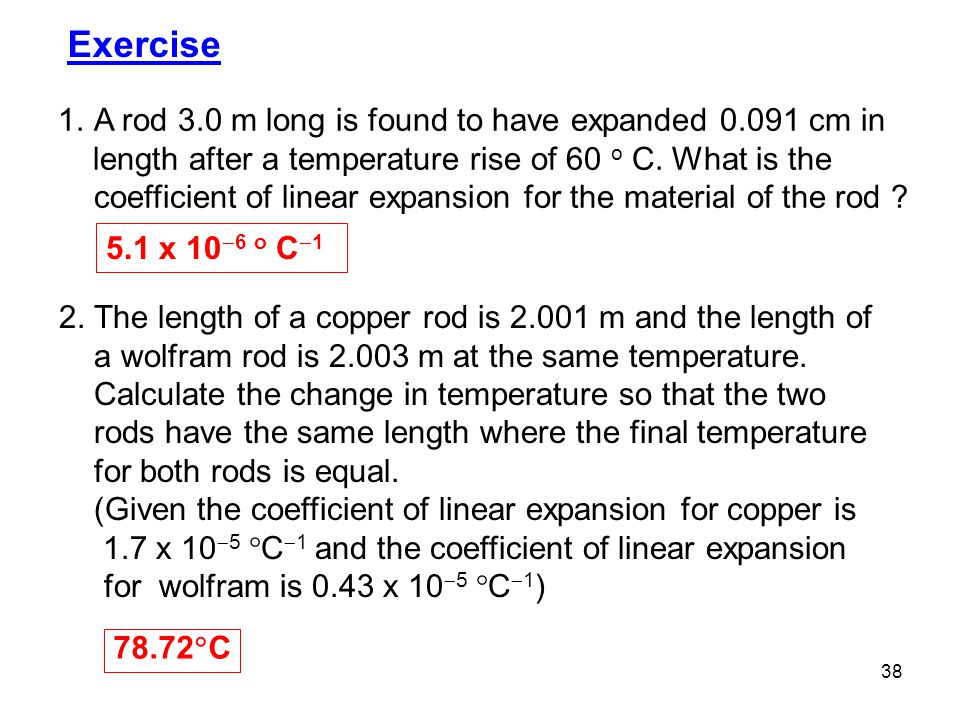 Exercise A rod 3.0 m long is found to have expanded 0.091 cm in