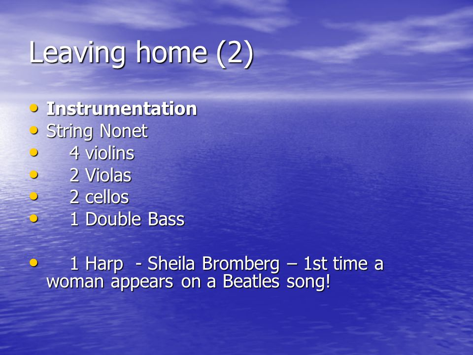 Leaving home (2) Instrumentation String Nonet 4 violins 2 Violas
