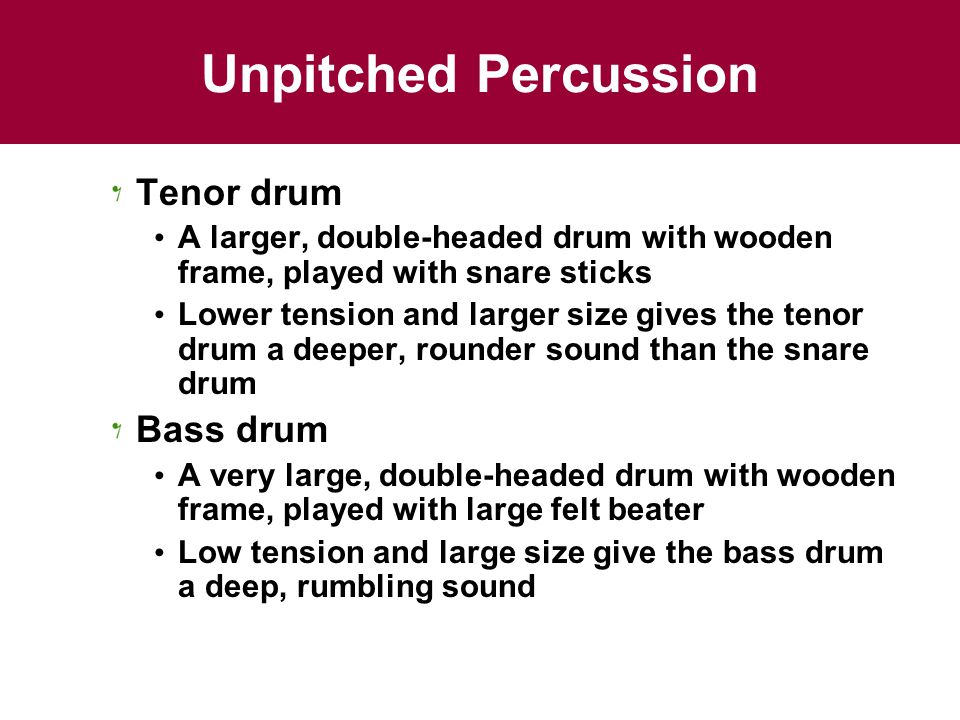 Unpitched Percussion Tenor drum Bass drum