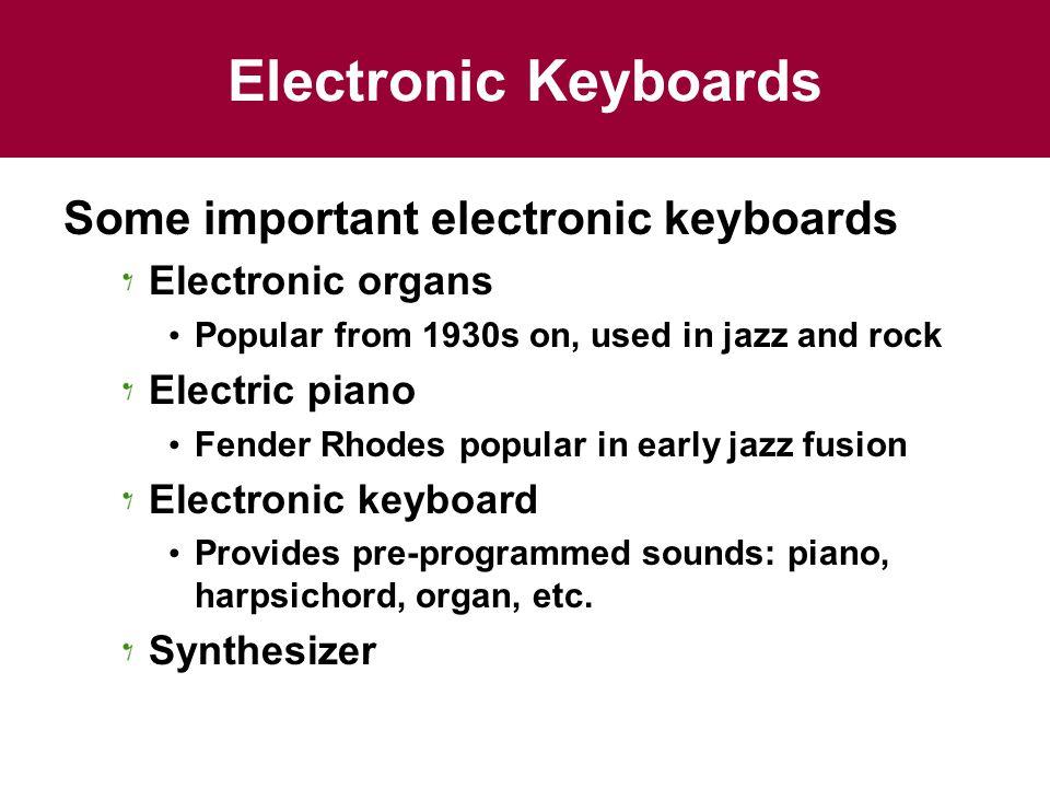 Electronic Keyboards Some important electronic keyboards