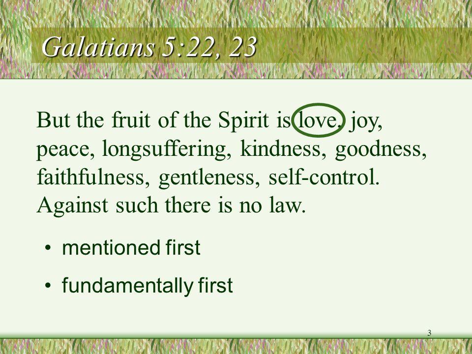 Galatians 5:22, 23