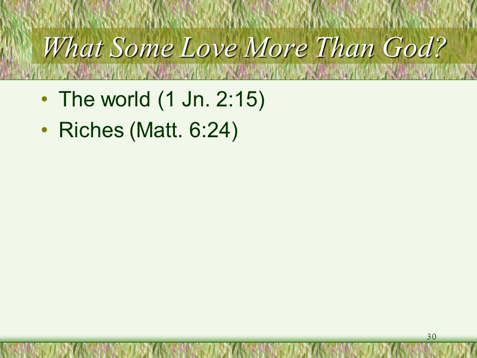 What Some Love More Than God