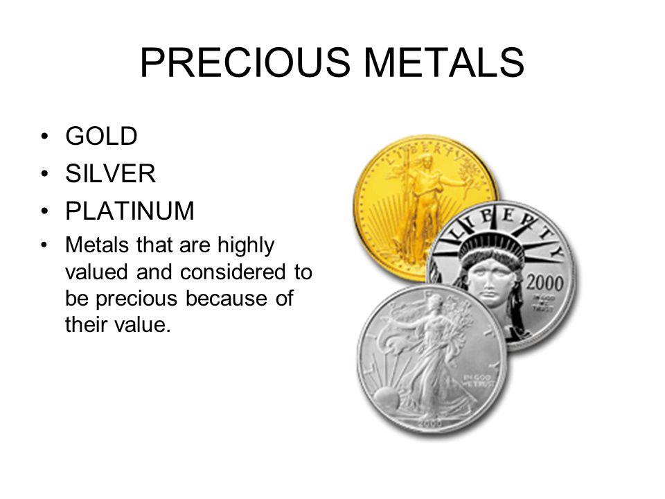 PRECIOUS METALS GOLD SILVER PLATINUM