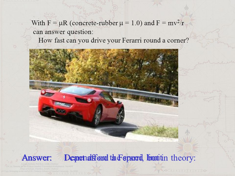 Answer: Depends on the speed limit