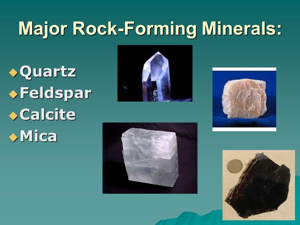 Major Rock-Forming Minerals:
