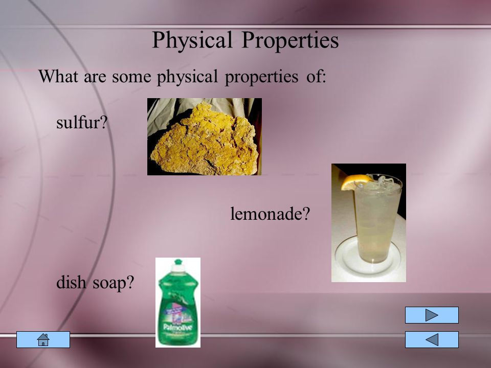 Physical Properties What are some physical properties of: sulfur
