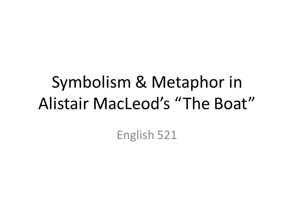 Symbolism & Metaphor in Alistair MacLeod's The Boat