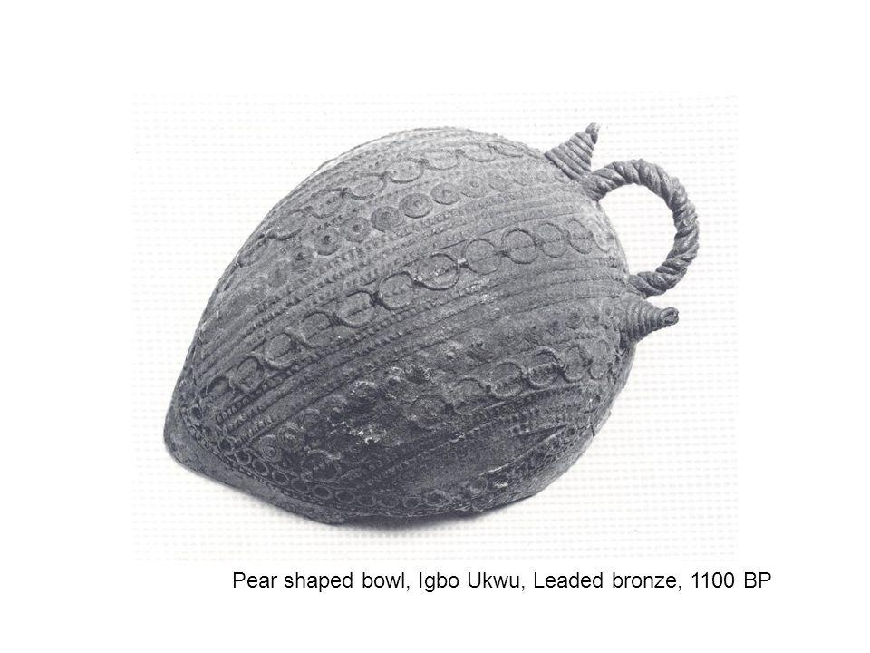 Pear shaped bowl, Igbo Ukwu, Leaded bronze, 1100 BP
