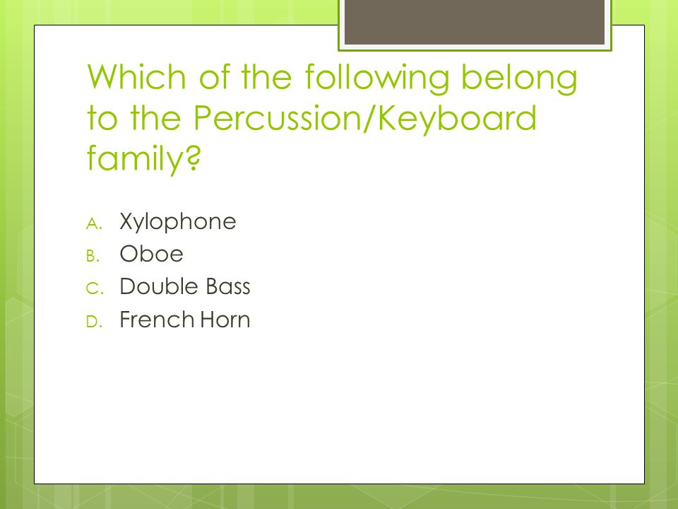 Which of the following belong to the Percussion/Keyboard family