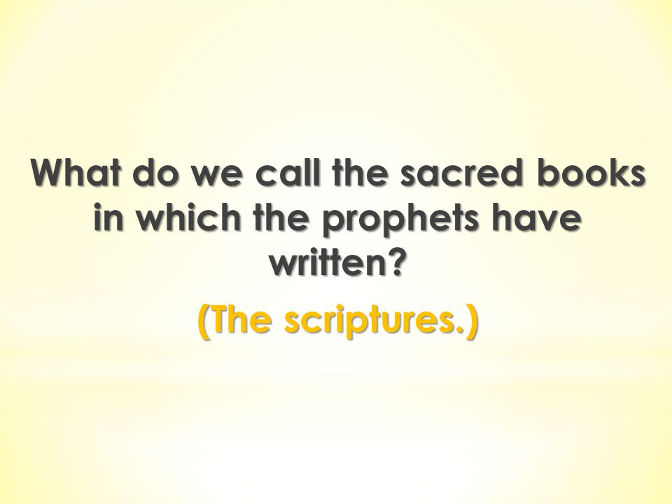 What do we call the sacred books in which the prophets have written